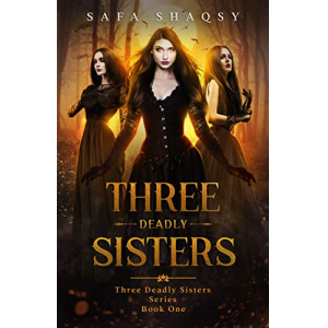 Three Deadly Sisters (Three Deadly Sisters Series Book 1)