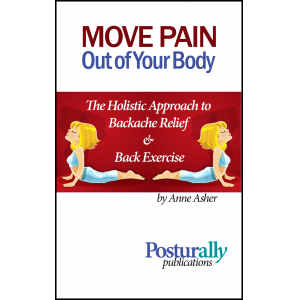 Move Pain Out of Your Body:  The Holistic Approach to Backache Relief and Back Exercise