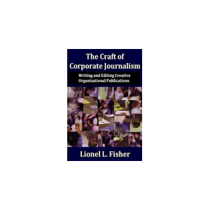 The Craft of Corporate Journalism