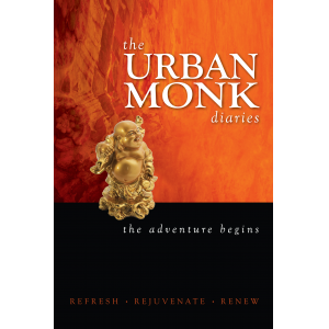 The Urban monk diaries: the adventure begins