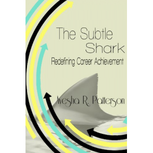 The Subtle Shark: Redefining Career Achievement
