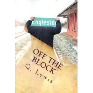 Off The Block : A Collection of Poems and Social Criticism