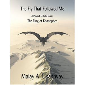 The Fly That Followed Me: A Prequel to Kalki Evian: The Ring of Khaoriphea