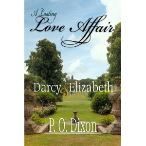 A Lasting Love Affair: Darcy and Elizabeth (A Pride and Prejudice Variation)