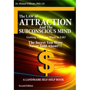 "The ""Law of Attraction"" and The ""Subconscious Mind"""
