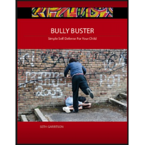 Bully Buster: Simple Self Defense For Your Child