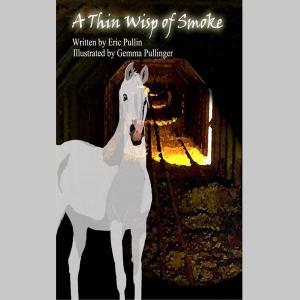 A Thin Wisp of Smoke
