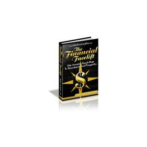 The Financial Facelift-Life's Amazing Road Map To Abundance and Prosperity