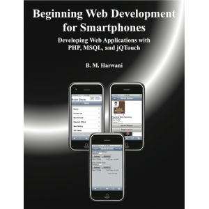 Beginning Web Development for Smartphones : Developing Web Applications with PHP, MySQL ad jQTouch