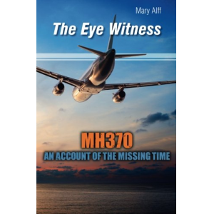 The Eye Witness: MH370 The Missing Time
