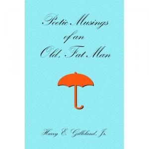 Poetic Musings of an Old, Fat Man