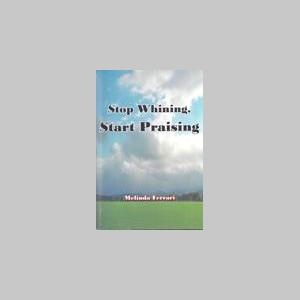 Stop Whining, Start Praising