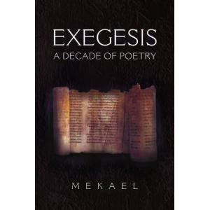 Exegesis: A Decade of Poetry
