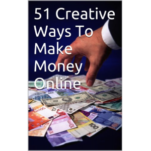 51 Creative Ways To Make Money Online