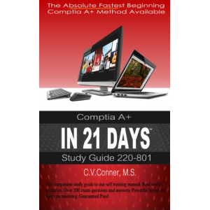CompTIA A+ In 21 Days 220-801 Study Guide (CompTIA 21 Day Series)