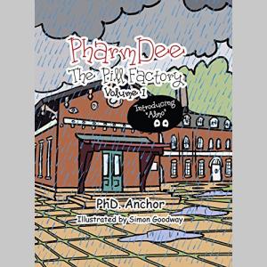 Pharmdee (Pharmdee: The Pill Factory Volume 1 (Illustrated Children's book for ages 9-18))