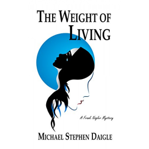 The Weight of Living (Frank Nagler Mystery Book 3)