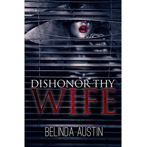 Dishonor Thy Wife, sexy romantic Suspense