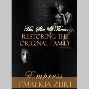 He, She, & Them: Restoring the Black Family