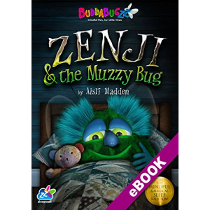 Zenji & the Muzzy Bug: The Mindful & Magical Sleep Solution (Buddabugzz Sleepwell Book 1)