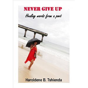 Never Give Up: Healing words from a poet