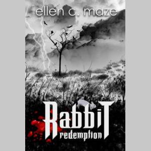 Rabbit Redemption: Book Three of the Rabbit Trilogy (Volume 3)
