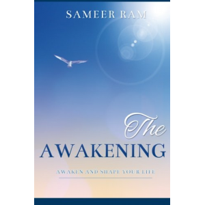 The Awakening: Awaken and Shape your life