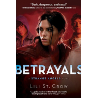Betrayals (Strange Angels, Book 2) by Lilith Saintcrow