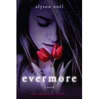 Evermore: The Immortals by Alyson Noel
