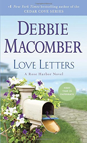 Love Letters: A Rose Harbor Novel by Debbie Macomber