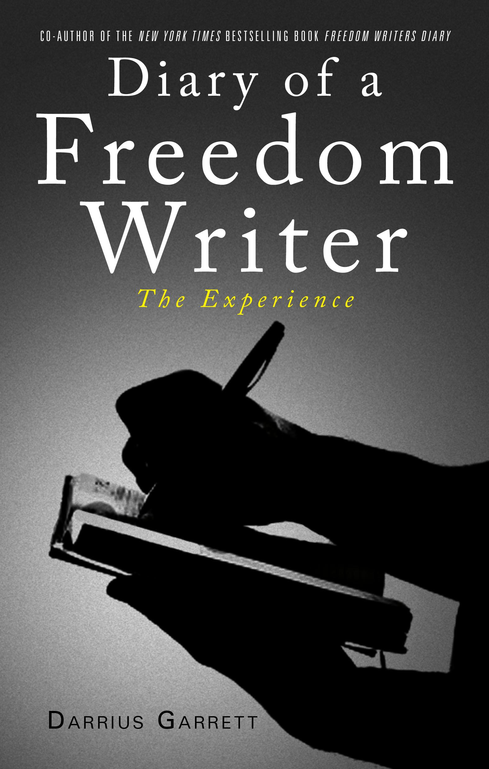 Diary of A Freedom Writer The Experience