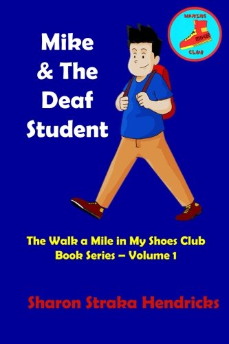 Mike and the Deaf Student (The Walk a Mile in My Shoes Club) (Volume 1)