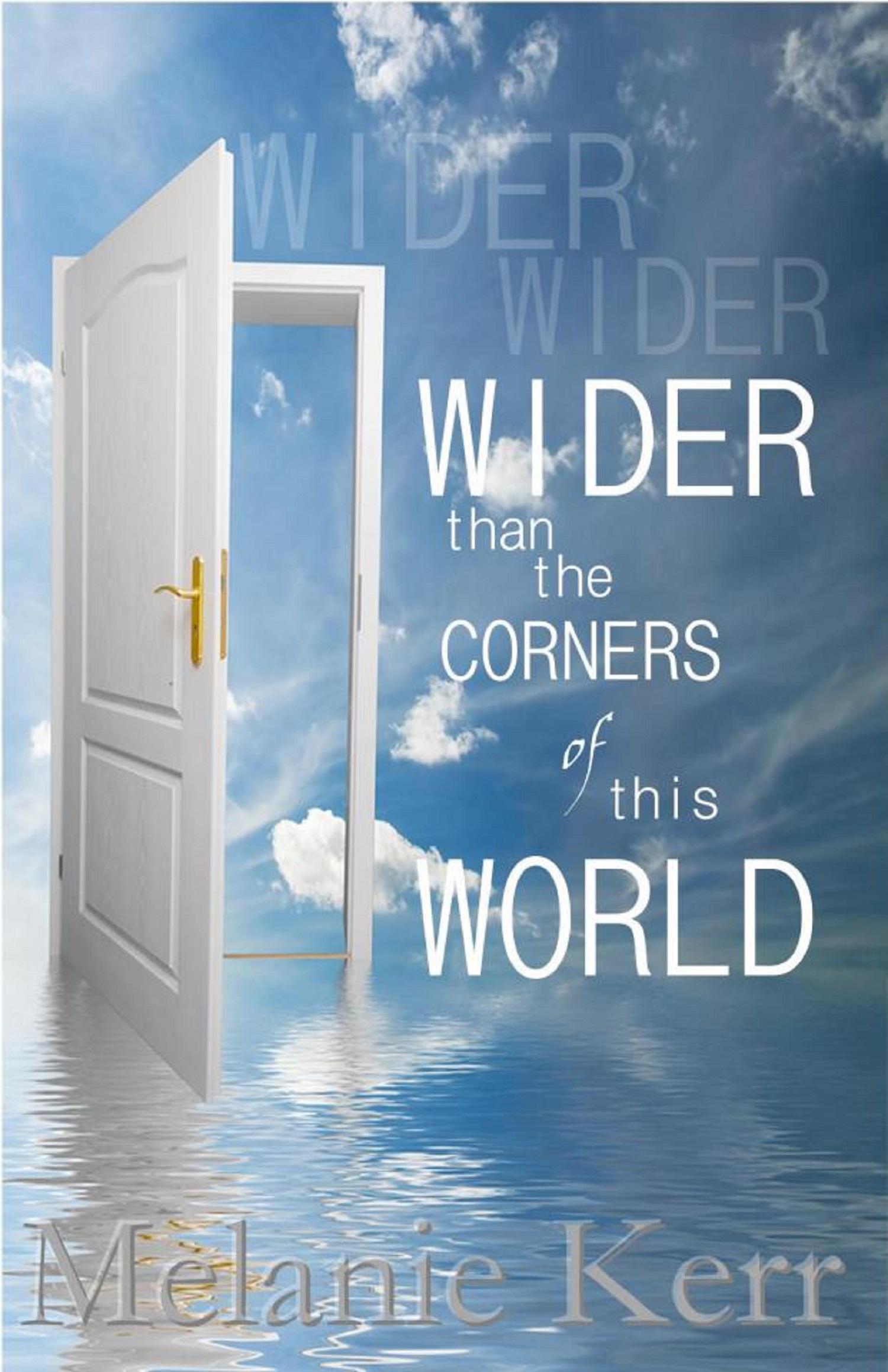 Wider Than The Corners Of This World