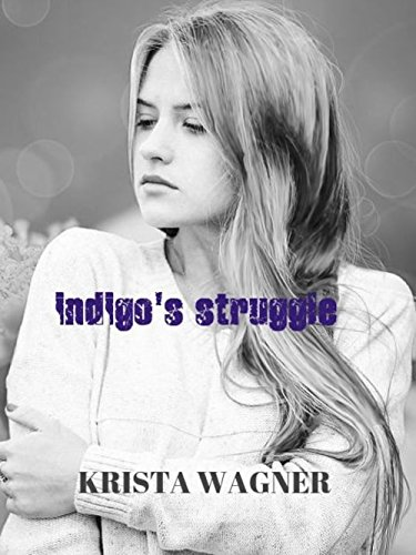 indigo's struggle: A Young Adult Realistic Issue-Driven Story
