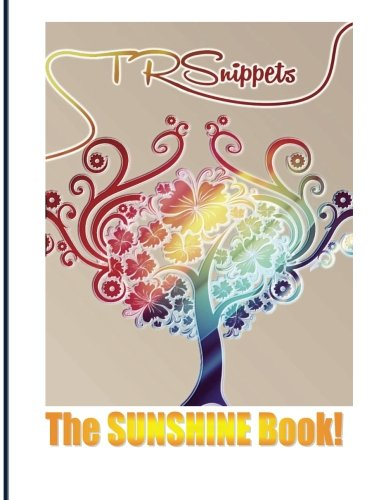 TR Snippets, The SUNSHINE Book!