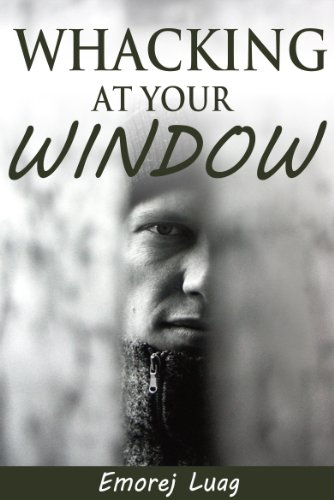 Whacking at Your Window