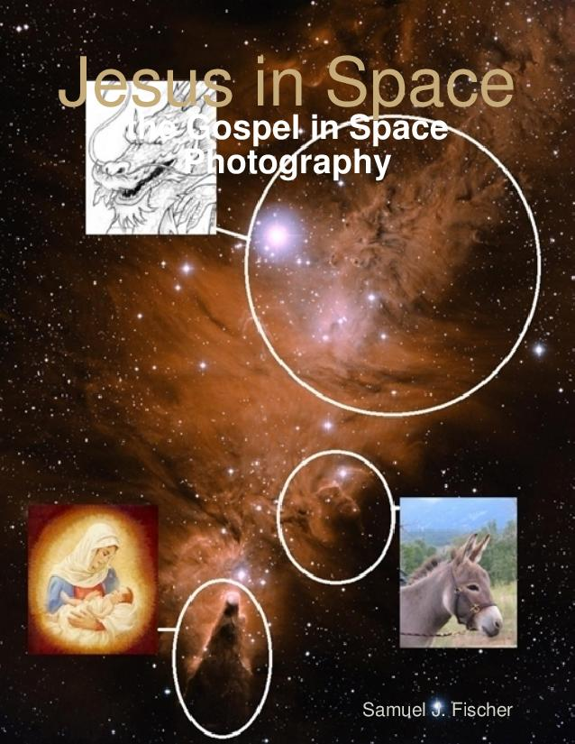 JESUS in Space ~ SIGNS of the gospel in NASA ~ Jesus in Heavens