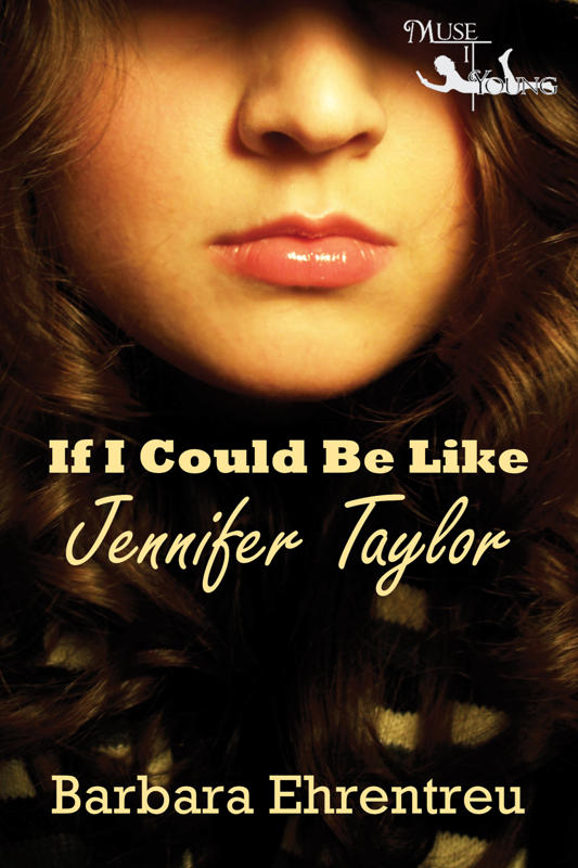 If I Could Be Like Jennifer Taylor