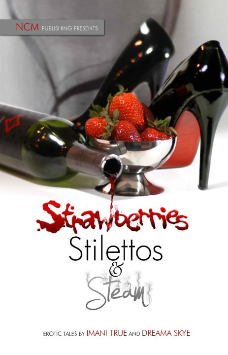 Strawberries, Stilettos, and Steam