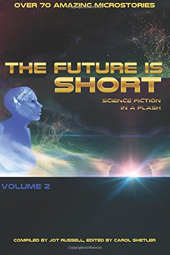 The Future is Short - Volume 2: Science Fiction in a Flash