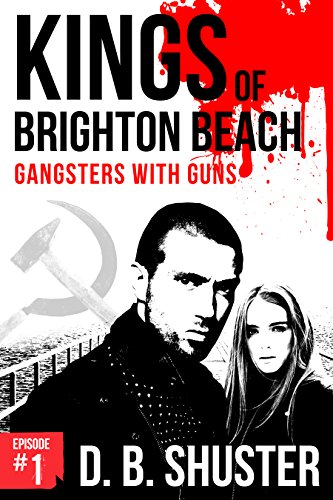 Kings of Brighton Beach Episode #1: Part 1: Gangsters with Guns