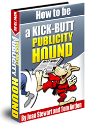How to be a Kick-Butt Publicity Hound