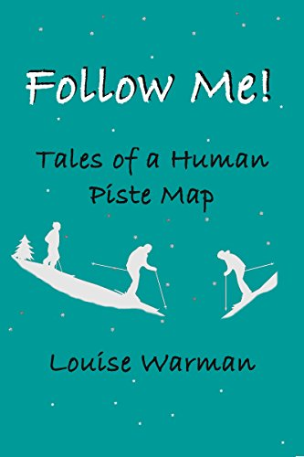 Follow Me!  Tales of a Human Piste Map