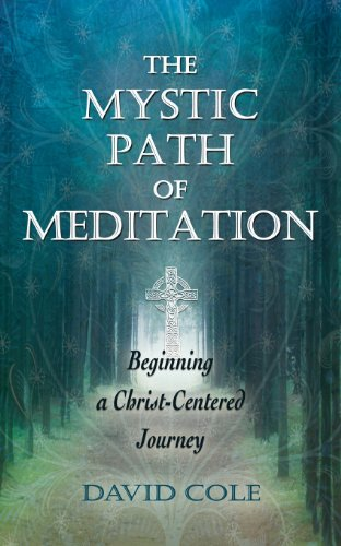 The Mystic Path of Meditation: Beginning a Christ-Centered Journey