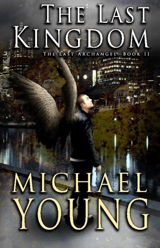 The Last Kingdom (The Last Archangel) (Volume 2)