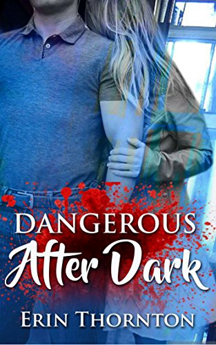 Dangerous After Dark: Dangerous Series Book 1