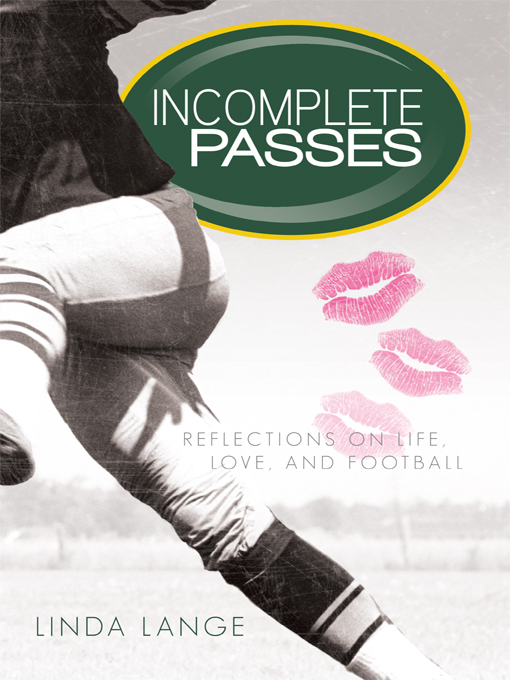 Incomplete Passes: Reflections on Life, Love, and Football