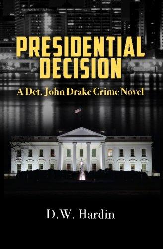 Presidential Decision (Det. John Drake) (Volume 4)