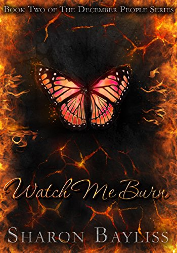 Watch Me Burn: The December People, Book Two