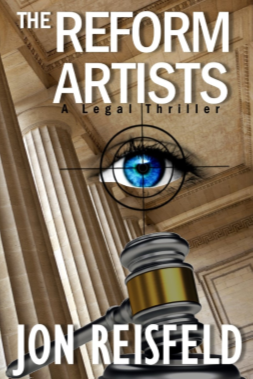 The Reform Artists: A Legal Thriller